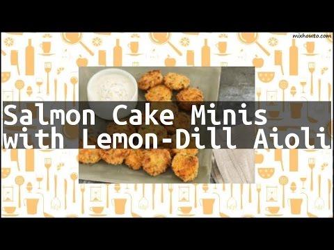 Recipe Salmon Cake Minis with Lemon-Dill Aioli