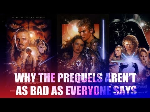 Why the Star Wars Prequels Aren't As Bad As Everyone Says (Video Essay)