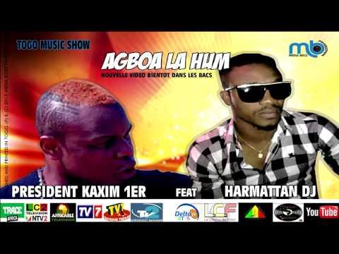 PRESIDENT KAXIM 1ER feat HARMATTAN DJ (AGBOA LA HUM)