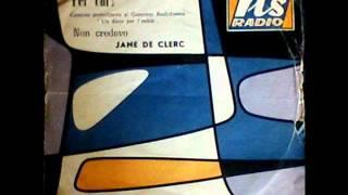 Jane De Clerc Non Credevo G Cassia G Tallino 1964