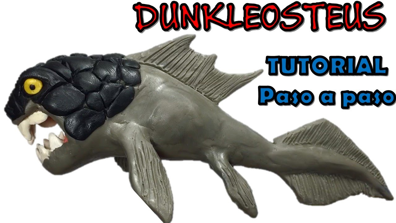 Como hacer un pez prehistórico Dunkleosteus de plastilina/How to make a Dunkleosteus  with clay