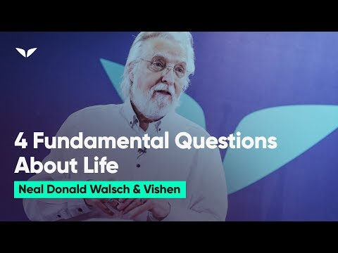 The 4 Fundamental Questions Of Life | Neale Donald Walsch