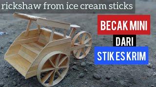 ide kreatif  becak dari stik es krim kerajinan tangan | cara buat miniatur becak