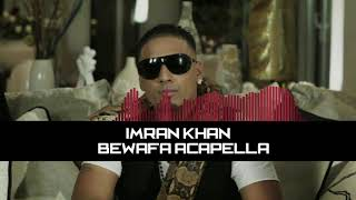 Bewafa Acapella Free Download | Imran Khan