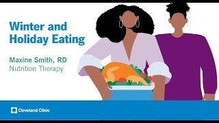 Winter and Holiday Eating | Maxine Smith, RD