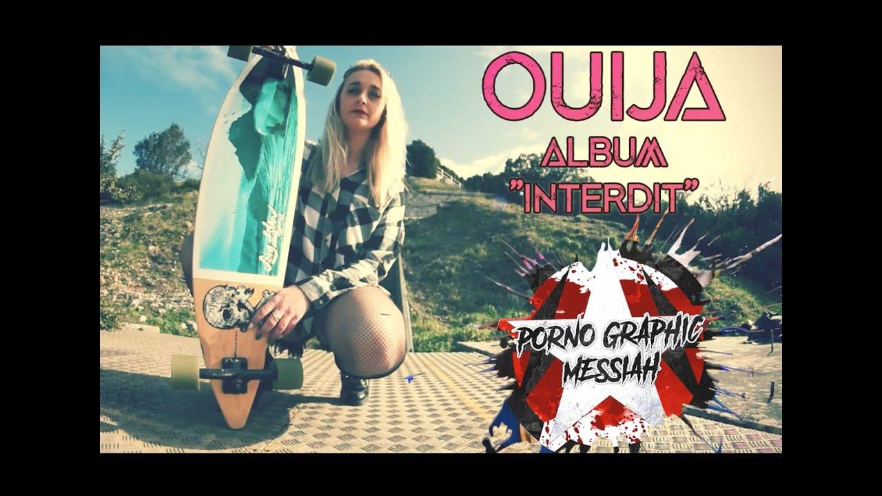 Album Porno porno graphic messiah • ouija (clip officiel)