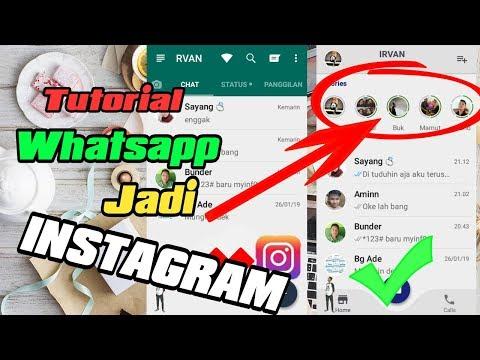 Tutorial Terbaru Whatsapp Jadi Mirip INSTAGRAM!!2019