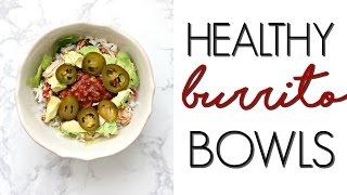 HEALTHY BURRITO BOWLS | Quick, Easy Meal Idea!