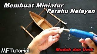 Cara Membuat Miniatur Perahu Nelayan Dari Kardus | Ide Kreatif