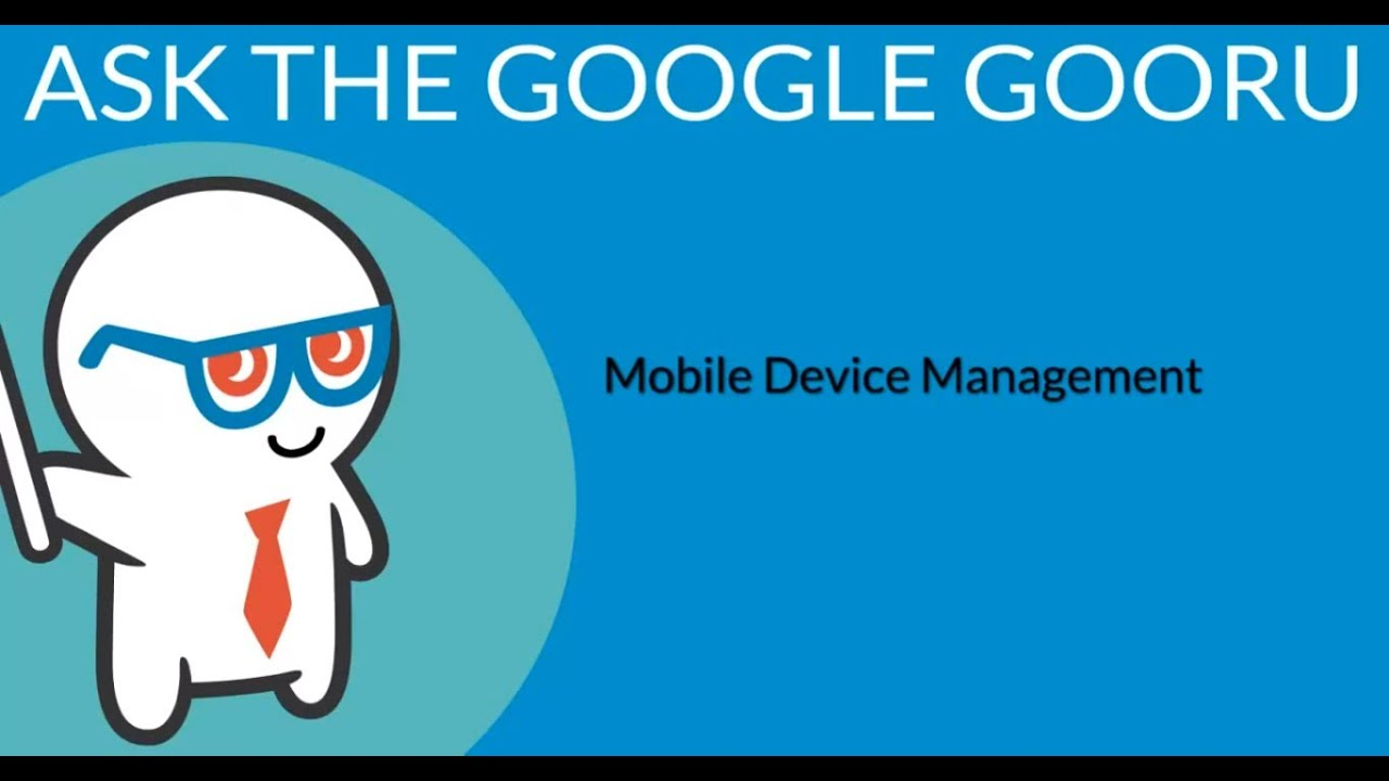 Mobile Device Management in Google Apps