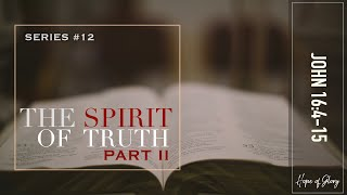 THE SPIRIT OF TRUTH (PART II)