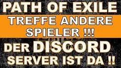 Der PATH OF EXILE - Discord Server ist online ! Treffe andere Spieler !
