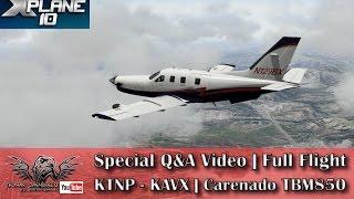 special q video   full flight   ktnp kavx   carenado tbm850   x plane 10
