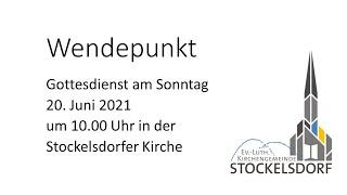 Wendepunkt - Gottesdienst am 20. Juni 2021