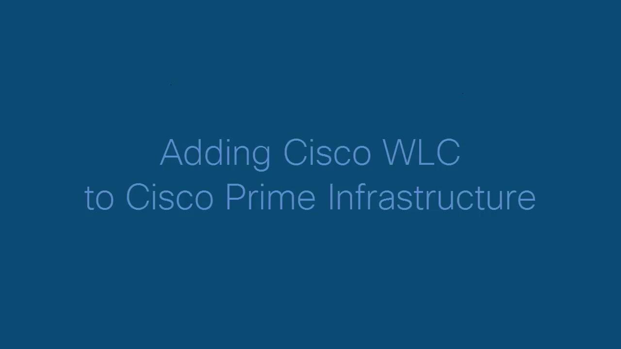 Add Cisco WLC to Cisco Prime Infrastructure