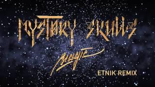 Mystery Skulls - Magic [Etnik Remix]