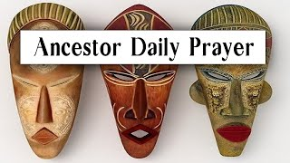 Ancestor Daily Prayer / Give Reverence