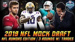 2019 NFL MOCK DRAFT W/ TRADES: NFL Rumors Edition | 3 Rounds
