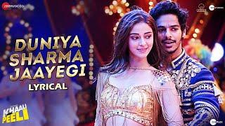 Duniya Sharma Jaayegi - Lyrical | Khaali Peeli | Ishaan, Ananya| Nakash & Neeti | Vishal & Shekhar