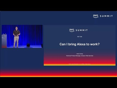 AWS Summit SF 2018: Can I Bring Alexa to Work? (ENT306)