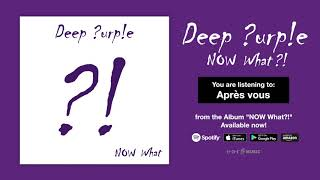 "Deep Purple ""Après Vous"" Official Full Song Stream - Album NOW What?! OUT NOW!"