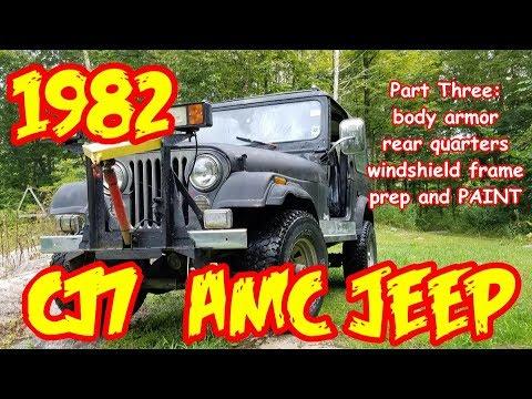 Jeep Wrangler CJ7 rebuild PT3 (1982) , Body armor rear quarters, paint prep, PAINT