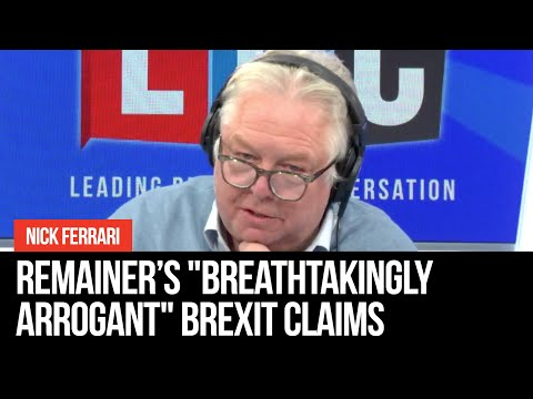 """Nick Ferrari Labels Remainer """"breathtakingly Arrogant"""" For His Claims On Brexit"""