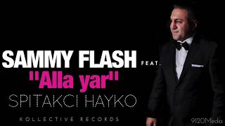 "Download Sammy Flash - ""Alla Yar"" feat. Spitakci Hayko █▬█ █ ▀█▀ Mp3 and Videos"
