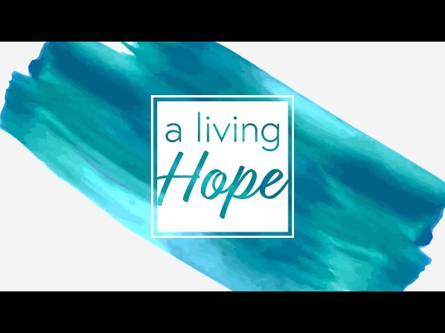 April 1, 2018: David Chotka - A Living Hope