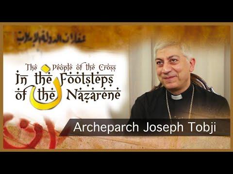 In the Footsteps of the Nazarene: Archeparch Joseph Tobji