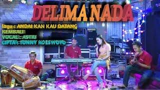 Download Mp3 Andaikan Kau Datang   Koes Plus   Cover Delima Nada Voc Astri