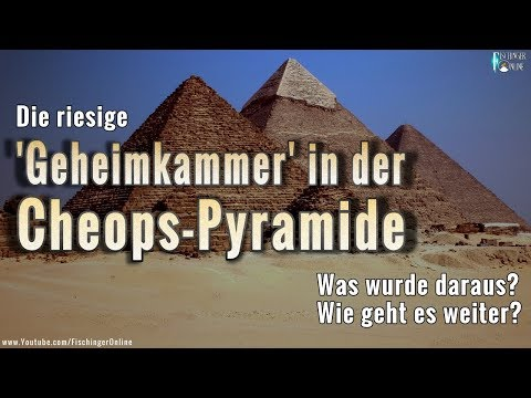 Die riesige 'Geheimkammer' der Cheops Pyramide: Was wurde daraus?