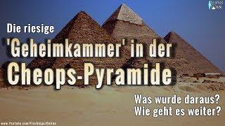 Die riesige \'Geheimkammer\' der Cheops Pyramide: Was wurde daraus?