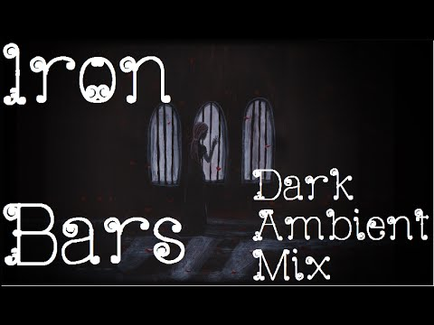 """Iron Bars"" 30 Min. Dark Ambient Mix Volume 2 ~ Sad, Disturbing"