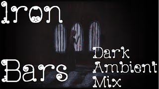 """Iron Bars"" 30 Min. Sad, Scary Dark Ambient Mix Volume ~1~"