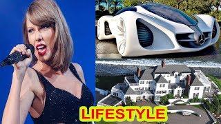 Taylor Swift Lifestyle 2018 |Taylor Swift Net Worth,Boyfriend,House,Car |Taylor Swift Biography 2018