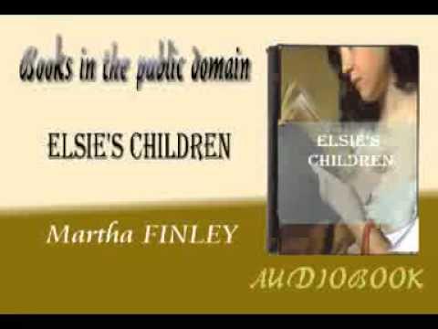 Elsie's Children Martha FINLEY audiobook