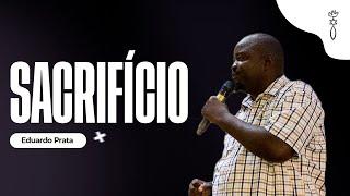 Eduardo Prata // Sacrifício! // ICCM Angola