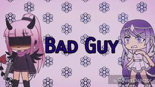 Bad Guy~Gacha Life Music Video
