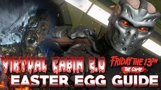 COMPLETE Easter Egg GUIDE | Virtual Cabin 2.0 | JASON X REVEALED!! | Friday the 13th: The Game