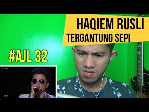 #AJL32 - HAQIEM RUSLI - TERGANTUNG SEPI    MV REACTION #80