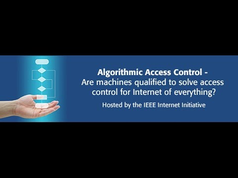 """Algorithmic Access Control - Are the Machines Qualified to Solve Access Control for the Internet..."