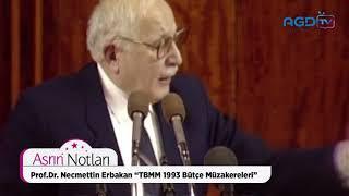 """Asrın Notları, Prof.Dr. Necmettin Erbakan, """"Tbmm 1993 Bütçe Müzakereleri"""""""