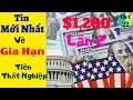 Gói Cứu Trợ - Cập Nhật Mới Gói Cứu Trợ Lần 2 - $1200 Lần 2 & Tin Mới Về Tiền Thất Nghiệp