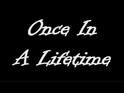 Once In A Lifetime 2014
