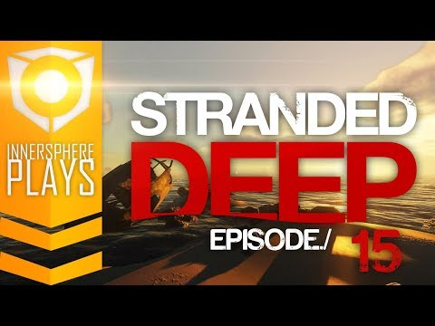 Innersphere Plays : Stranded Deep EP15 - Finishing the house