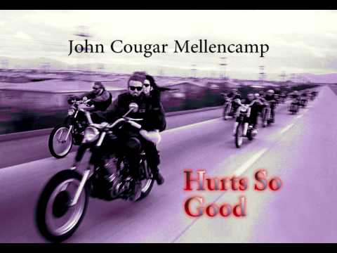 John Cougar Mellencam - Hurts So Good (HQ)