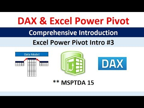 MSPTDA 15: Comprehensive Introduction to Excel Power Pivot, DAX Formulas  and DAX Functions