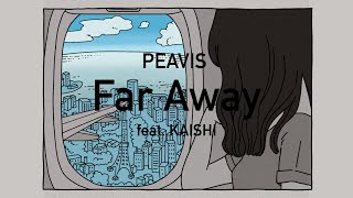 PEAVIS - Far Away feat. KAISHI (Lyric Video)