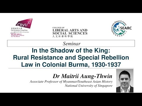 In the Shadow of the King: Rural Resistance and Special Rebellion Law in Colonial Burma, 1930-1937